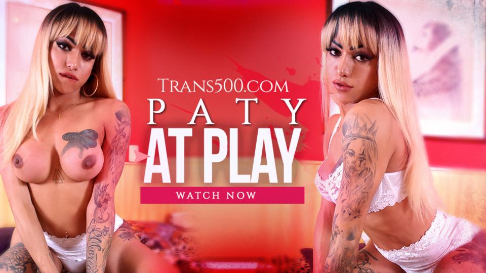 Trans500.com - Paty at Play
